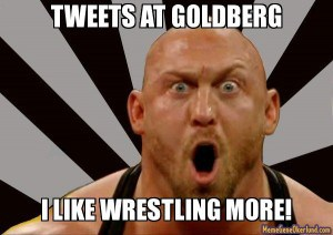 Goldberg chants? That's a thing of the past.